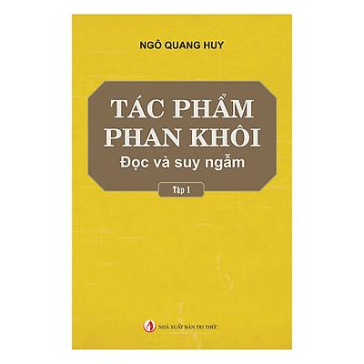 Tác Phẩm Phan Khôi - Đọc Và Suy Ngẫm (Tập 1)
