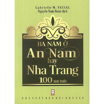 Ba Năm Ở An Nam Hay Nha Trang 100 Năm Trước