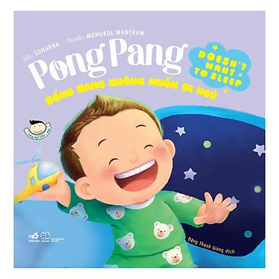 Picture Book - Pong Pang: Bống Bang Không Muốn Đi Ngủ