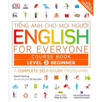 Tiếng Anh Cho Mọi Người - English For Everyone Level 2 Beginner Course Book (Kèm CD)