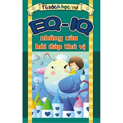EQ - IQ Những Câu Hỏi Đáp Thú Vị
