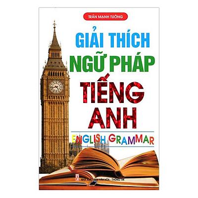 Giải Thích Ngữ Pháp Tiếng Anh (Tái Bản)