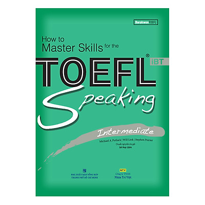 How To Master Skills For The TOEFL iBT: Speaking Intermediate