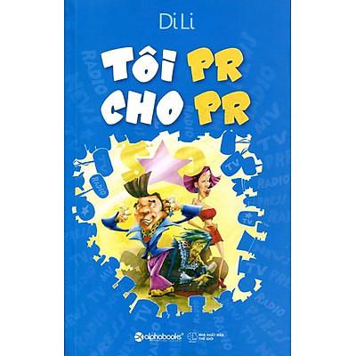 Tôi PR Cho PR (Alphabooks)