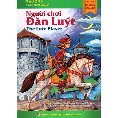 Tủ Sách Túi Khôn Nhân Loại - Người Chơi Đàn Luýt (Song Ngữ Anh - Việt)