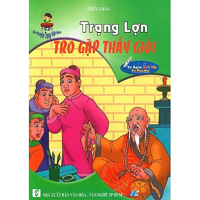 Kể Chuyện Trạng Việt Nam: Trạng Lợn - Trò Gặp Thầy Giỏi
