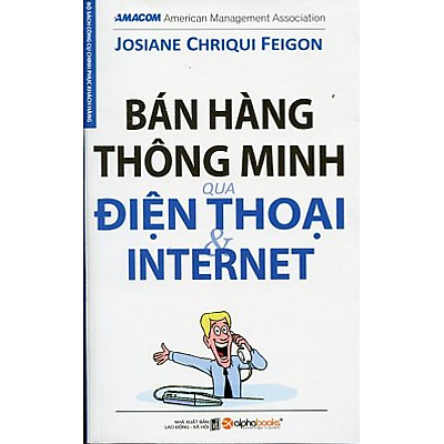 Bán Hàng Thông Minh Qua Điện Thoại Và Internet (Tái Bản)