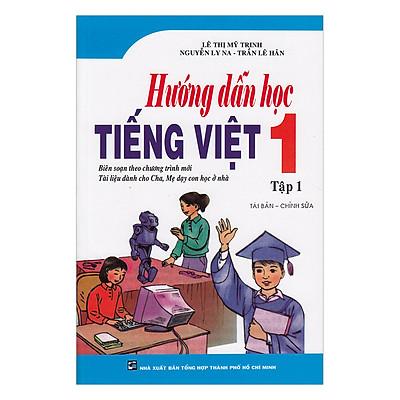 Hướng Dẫn Học Tiếng Việt Lớp 1 (Tập 1)