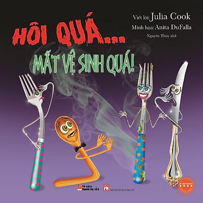 Picture Book Song Ngữ Anh Việt - Hôi Quá… Mất Vệ Sinh Quá