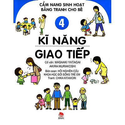 Cẩm Nang Sinh Hoạt Bằng Tranh Cho Bé (Tập 4) - Kĩ Năng Giao Tiếp
