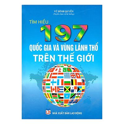 Tìm Hiểu 197 Quốc Gia Và Vùng Lãnh Thổ Trên Thế Giới