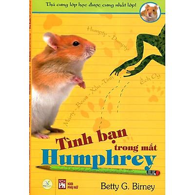 Thú Cưng Lớp Học Được Cưng Nhất Lớp - Tình Bạn Trong Mắt Humphrey