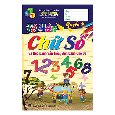 Tô Màu Chữ Số Và Học Đánh Vần Tiếng Anh Dành Cho Bé (Quyển 2)