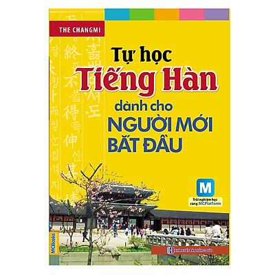 Tự Học Tiếng Hàn Dành Cho Người Mới Bắt Đầu (Kèm CD Hoặc Tải App)