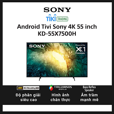 Android Tivi Sony 4K 55 inch KD-55X7500H