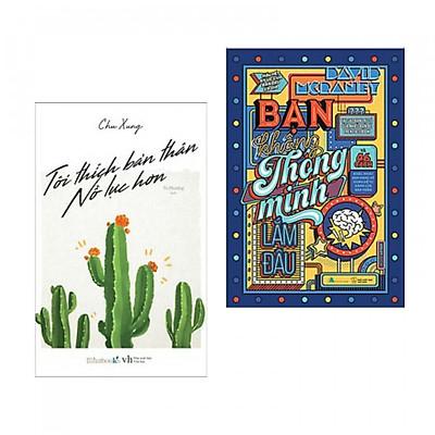 Combo 2 Cuốn Sách Kỹ Năng Hay: Tôi Thích Bản Thân Nỗ Lực Hơn + Bạn Không Thông Minh Lắm Đâu (Tặng kèm Bookmark Phương Đông Books)