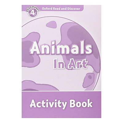 Oxford Read and Discover 4: Animals In Art Activity Book