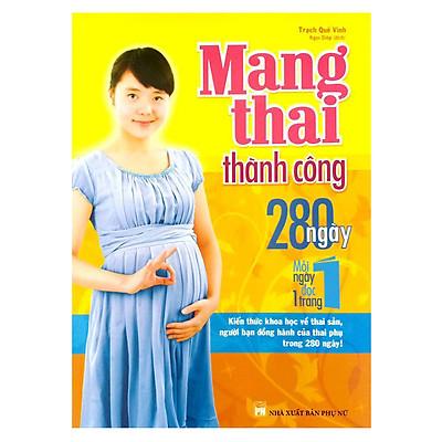 Mang Thai Thành Công - 280 Ngày Mỗi Ngày Đọc 1 Trang
