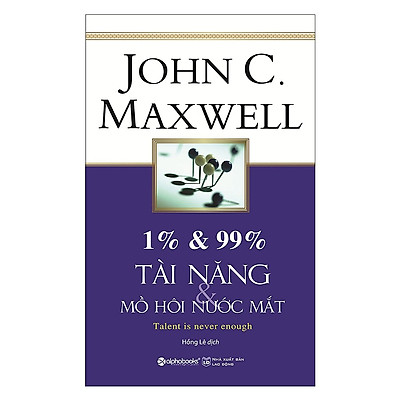 Combo Phát Triển Toàn Diện Bản Thân Của John C.Maxwell ( 1% & 99% – Tài Năng & Mồ Hôi Nước Mắt + 10 Nguyên Tắc Vàng Để Sống Không Hối Tiếc + 17 Nguyên Tắc Vàng Trong Làm Việc Nhóm + 15 Nguyên Tắc Vàng Về Phát Triển Bản Thân + Phát Triển Kỹ Năng Lãnh Đạo ) (Quà Tặng: Cây Viết Galaxy )