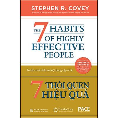 7 Thói Quen Hiệu Quả (The 7 Habits Of Highly Effective People) (Tái Bản)