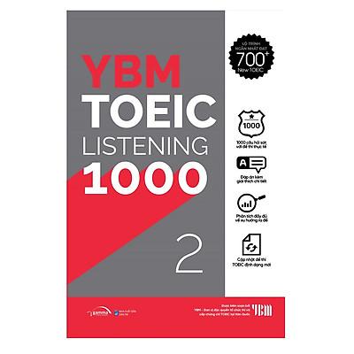 YBM TOEIC Listening 1000 Tập 2: Mục Tiêu Đạt 700+ Điểm TOEIC