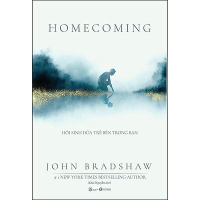 Homecoming - Hồi Sinh Đứa Trẻ Bên Trong Bạn
