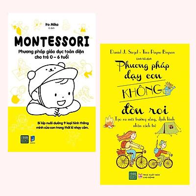Combo (2 Cuốn) Sách Nuôi Dạy Con: Montessori – Phương Pháp Giáo Dục Toàn Diện Cho Trẻ 0-6 Tuổi + Phương Pháp Dạy Con Không Đòn Roi - Tạo Ra Môi Trường, Định Hình Nhân Cách Trẻ
