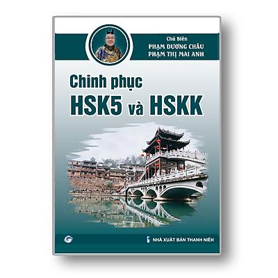 Sách - Chinh Phục HSK 5 và HSK K - Phạm Dương Châu - Phiên Bản Mới 2021 - Đề Thi HSK Chuẩn - Kèm File Nghe Chuẩn Giọng Bản Xứ - Video Giáo Viên Hướng Dẫn