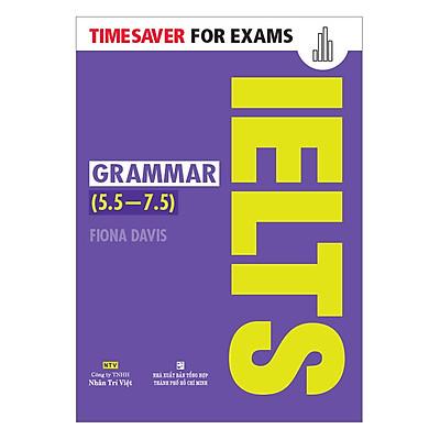 Timesaver For Exams - IELTS Grammar 5.5 - 7.5