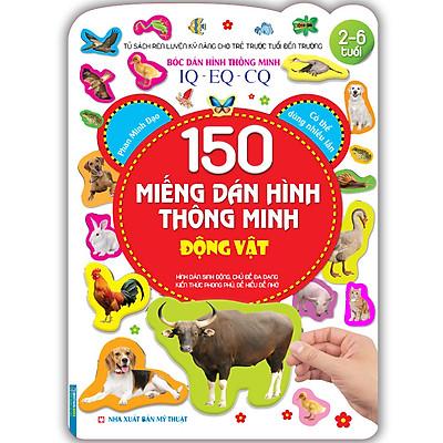 Tủ Sách Rèn Luyện Kỹ Năng Cho Trẻ Trước Tuổi Đến Trường (2-6 Tuổi) - Bóc Dán Hình Thông Minh IQ - EQ - CQ 150 Miếng Dán Hình Thông Minh - Động Vật (Tái Bản)