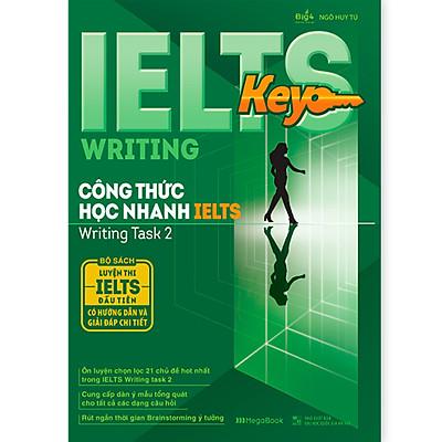 IELTS Key Writing - Công Thức Học Nhanh IELTS - Writing Task 2