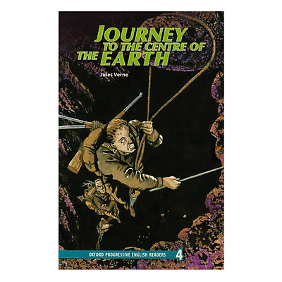 Oxford Progressive English Readers New Edition 4: Journey To The Centre Of The Earth