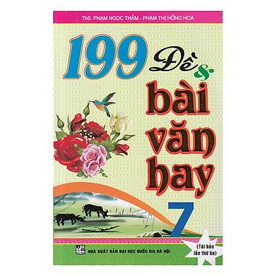 199 Đề & Bài Văn Hay 7