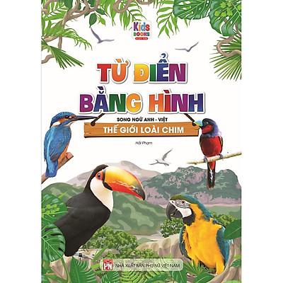 Sách - Từ Điển Bằng Hình Thế Giới Loài Chim (Song Ngữ Anh - Việt)