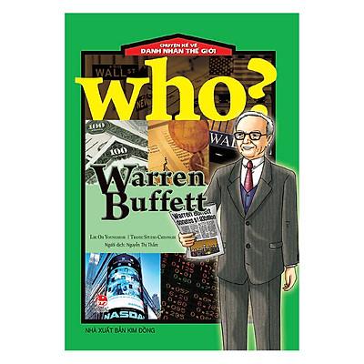 Who? Chuyện Kể Về Danh Nhân Thế Giới: Warren Buffett (Tái Bản 2019)