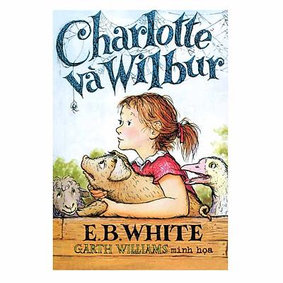 Charlotte Và Wilbur (Tái Bản 2018)
