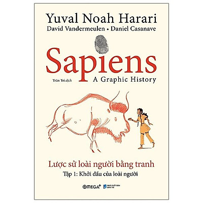 Sapiens: Lược Sử Loài Người Bằng Tranh - Tập 1: Khởi Đầu Của Loài Người