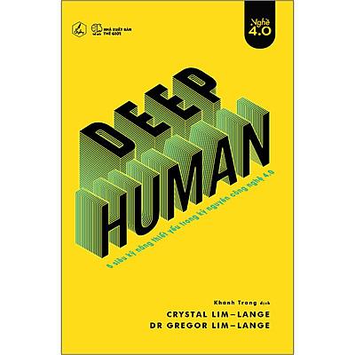 Deep Human - 5 Siêu Kỹ Năng Thiết Yếu Trong Kỷ Nguyên Công Nghệ 4.0