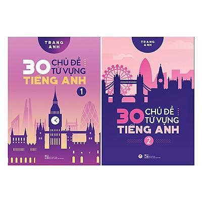 Combo 30 Chủ Đề Từ Vựng Tiếng Anh (2 Tập)