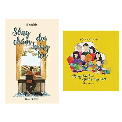 Combo 2 Cuốn Sống Và Cảm Nhận Những Yêu Thương Xung Quanh:  Sống Chậm Đợi Nắng Lên + Những Bài Học Ngoài Trang Sách (Những Bài Học Ấm Áp Từ Gia Đình)