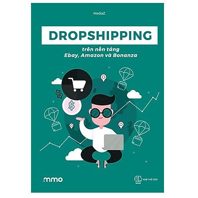 Dropshipping Trên Nền Tảng Ebay, Amazon Và Bonanza