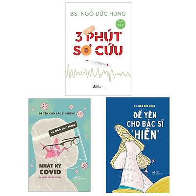 """Sách Nhã Nam - Combo Để Yên Cho Bác Sĩ """"Hiền"""" + 3 Phút Sơ Cứu + Nhật Ký Covid Và Những Chuyện Chưa Kể (3 Cuốn)"""