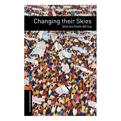 Oxford Bookworms Library (3 Ed.) 2: Changing Their Skies: Stories From Africa