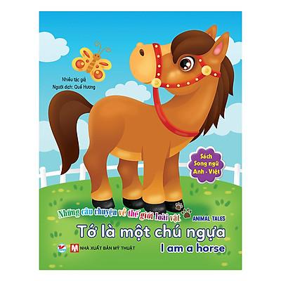 Tớ Là Một Chú Ngựa - Song Ngữ Anh - Việt