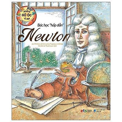 Sách - Những Bộ Óc Vĩ Đại Bác Học Hấp Dẫn Newton
