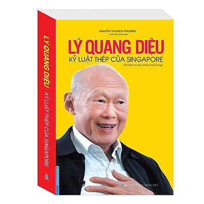 Lý Quang Diệu Kỷ Luật Thép Của Singapore