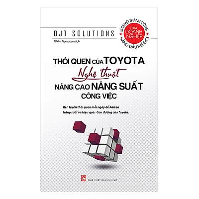 Thói Quen Của Toyota – Nghệ Thuật Nâng Cao Năng Suất Công Việc
