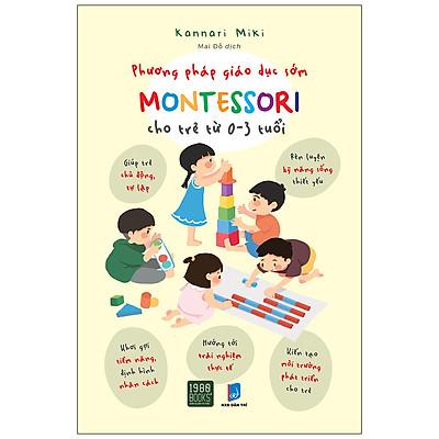 Phương Pháp Giáo Dục Sớm Montessori Cho Trẻ Từ  0 – 3 Tuổi
