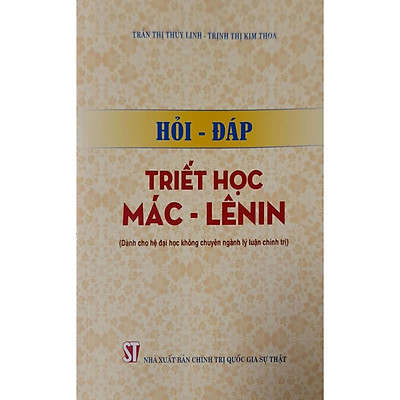 Hỏi - Đáp Triết Học Mác - Lê Ninh ( Dành cho hệ đại học không chuyên ngành lý luận chính trị)