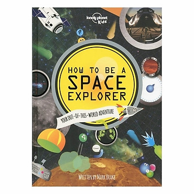 How To Be A Space Explorer Not Parents
